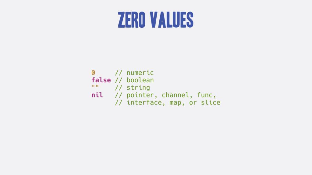 "Zero Values 0 // numeric false // boolean """" //..."