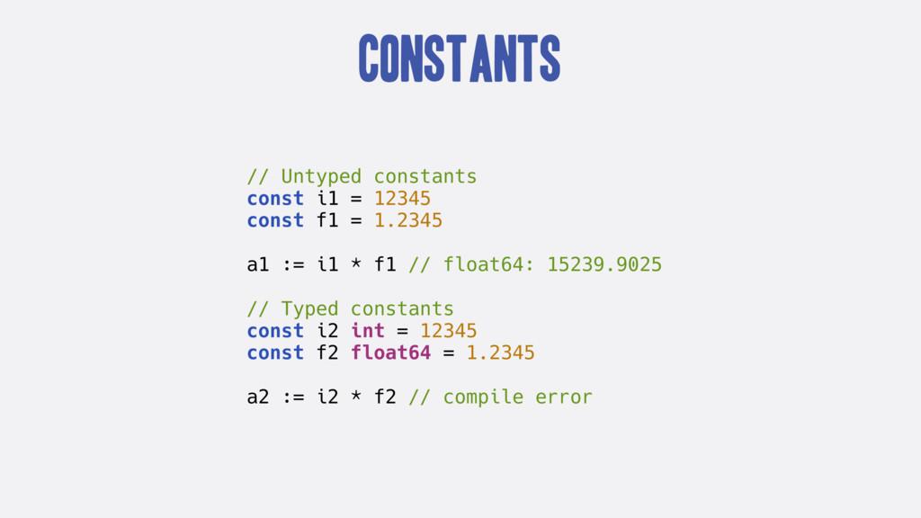 Constants // Untyped constants const i1 = 12345...