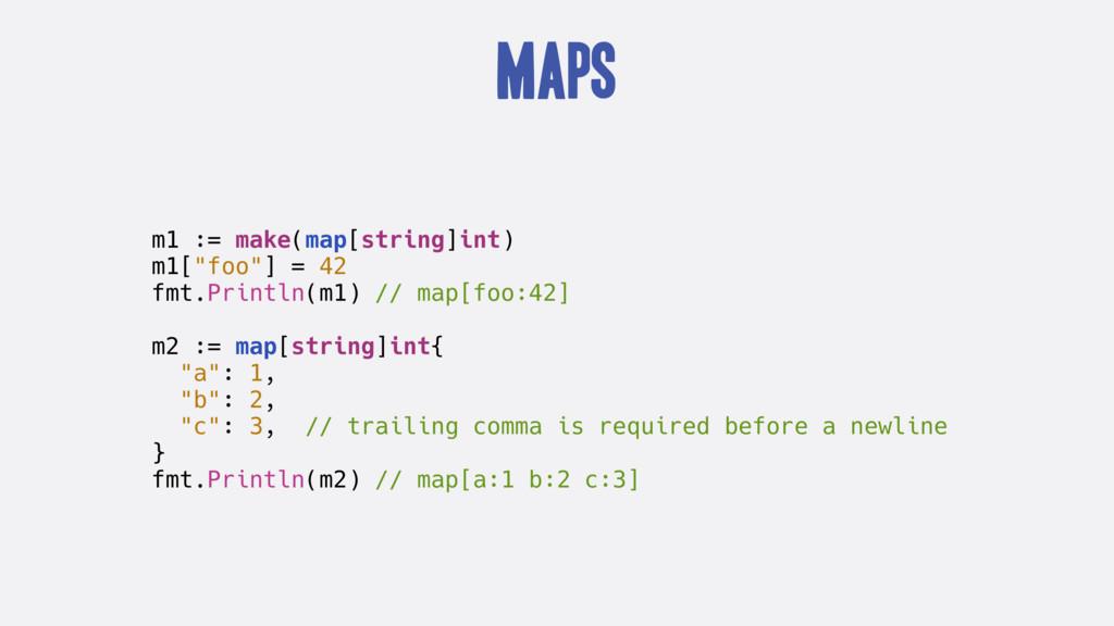 "Maps m1 := make(map[string]int) m1[""foo""] = 42 ..."