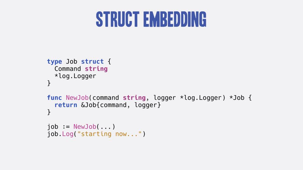 Struct Embedding type Job struct { Command stri...