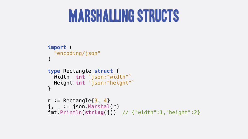 """Marshalling Structs import ( """"encoding/json"""" ) ..."""