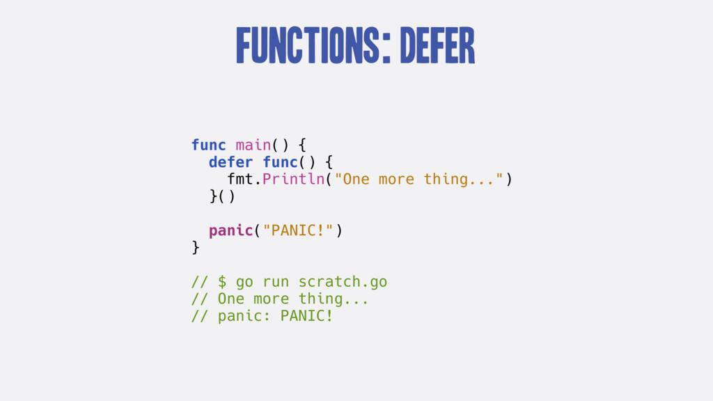 Functions: defer func main() { defer func() { f...