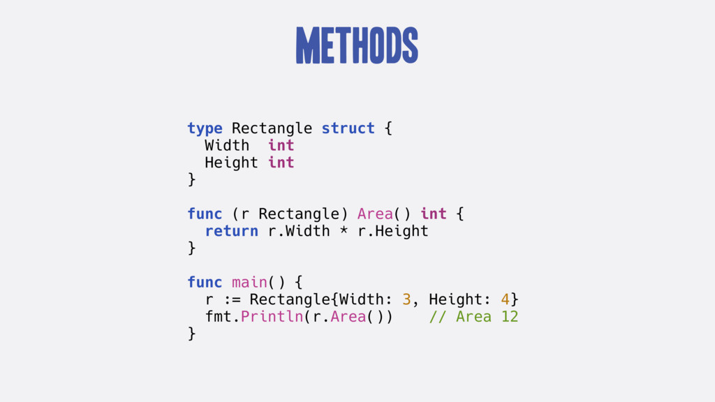 Methods type Rectangle struct { Width int Heigh...