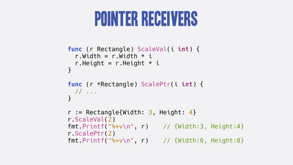 Pointer Receivers func (r Rectangle) ScaleVal(i...