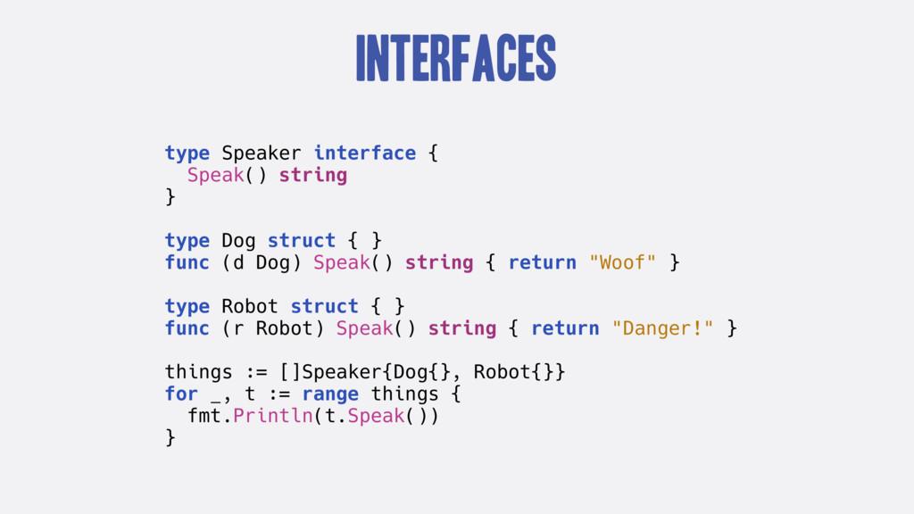 Interfaces type Speaker interface { Speak() str...