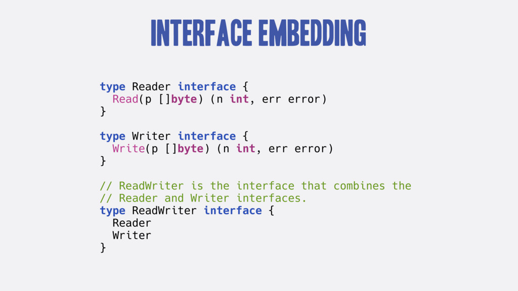 Interface Embedding type Reader interface { Rea...