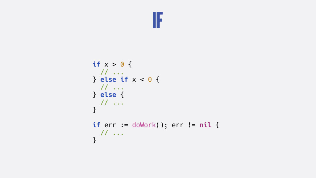 If if x > 0 { // ... } else if x < 0 { // ... }...