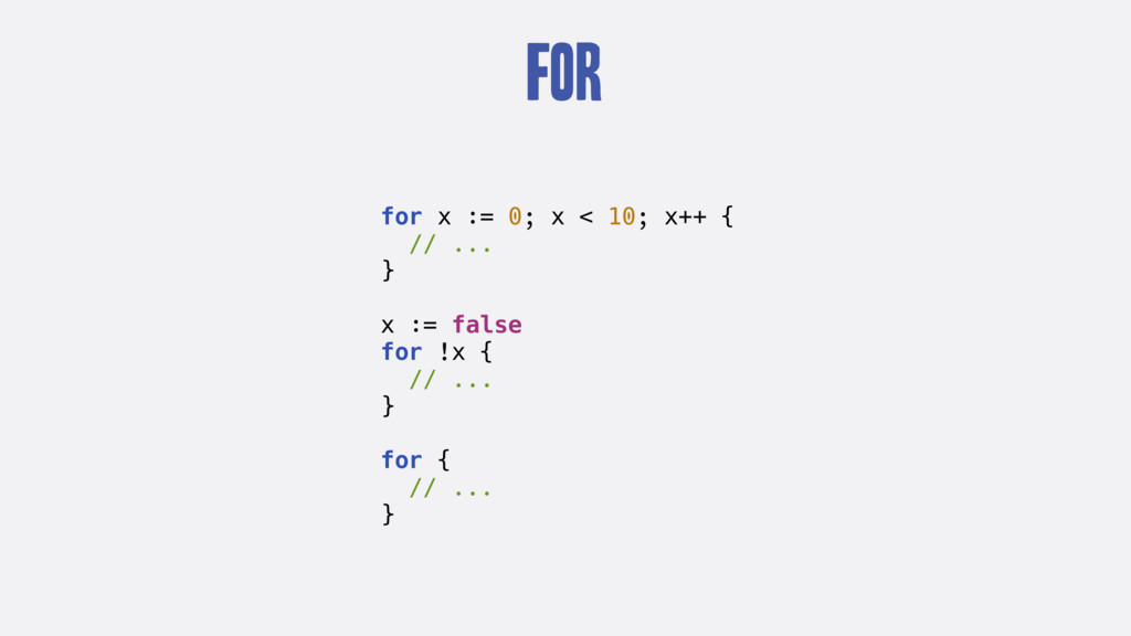 For for x := 0; x < 10; x++ { // ... } x := fal...