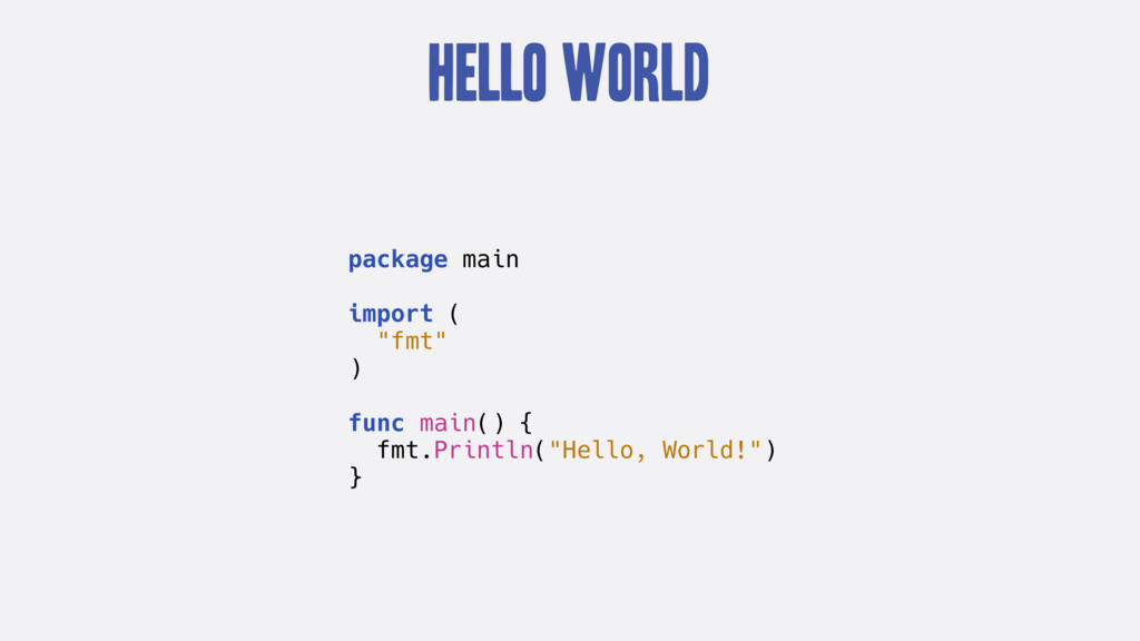 """Hello World package main import ( """"fmt"""" ) func ..."""