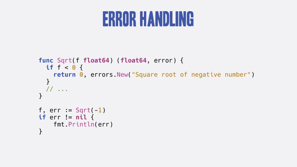 Error Handling func Sqrt(f float64) (float64, e...