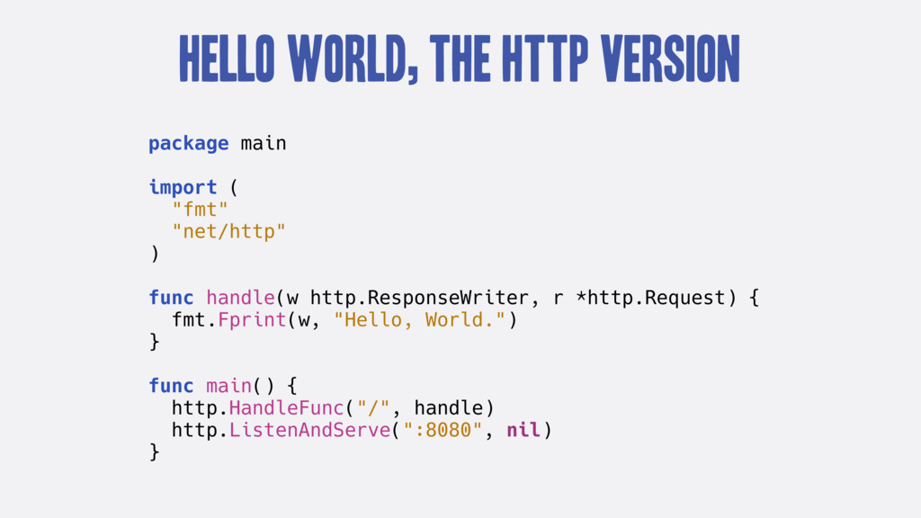 Hello World, the HTTP Version package main impo...