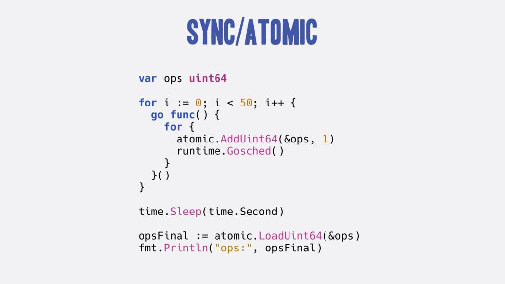 sync/atomic var ops uint64 for i := 0; i < 50; ...