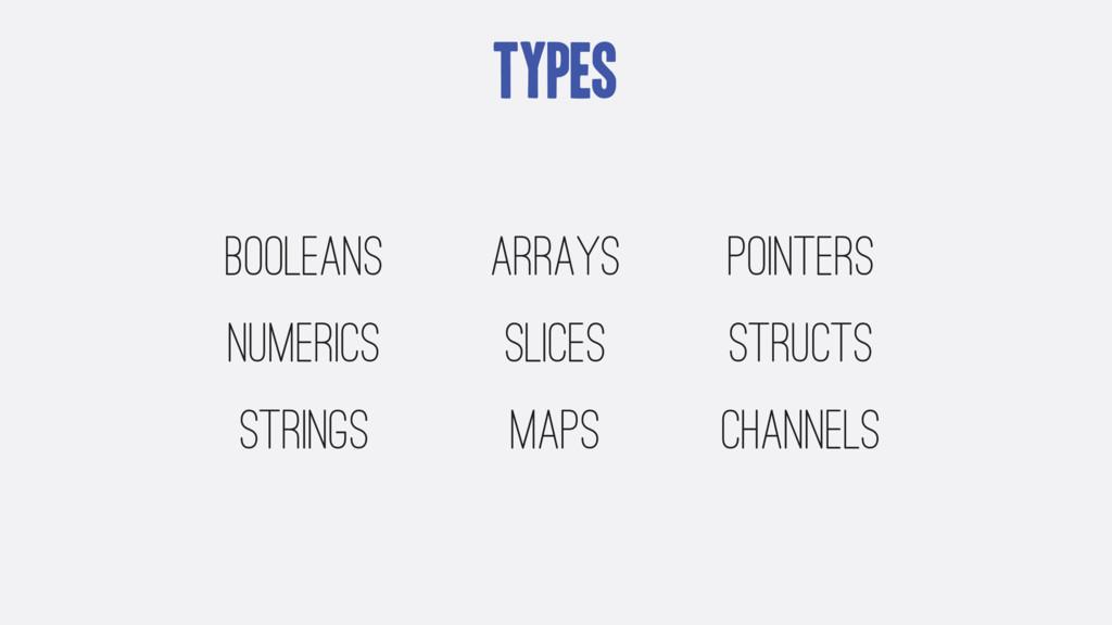 Types Arrays slices maps booleans numerics stri...