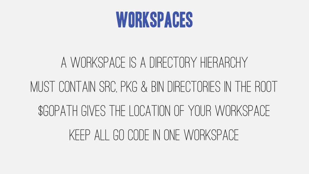 Workspaces a workspace is a directory hierarchy...