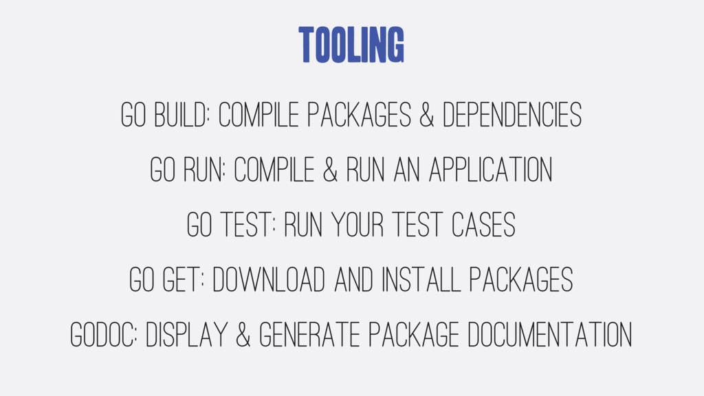 Tooling go build: compile packages & dependenci...
