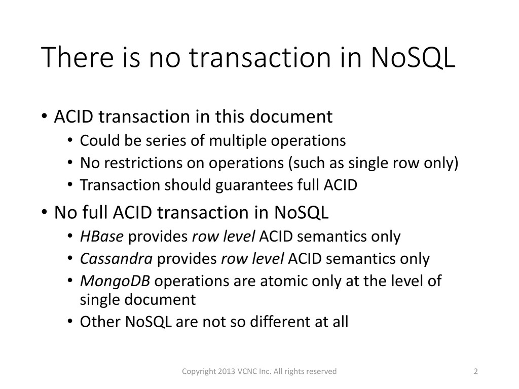 There is no transaction in NoSQL • ACID transac...
