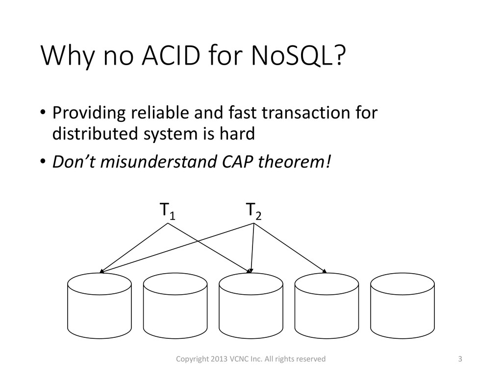 Why no ACID for NoSQL? • Providing reliable and...