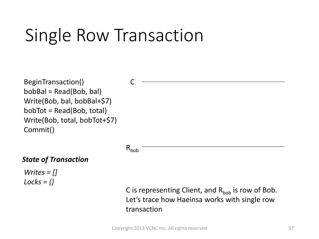 Single Row Transaction 57 C is representing Cli...