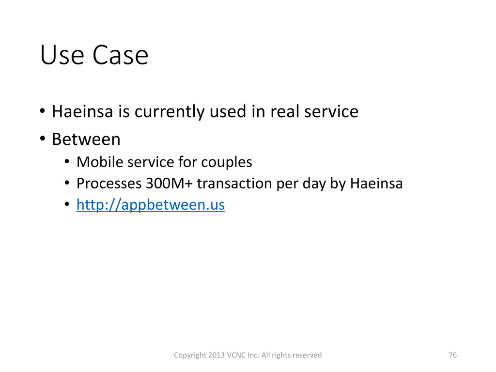 Use Case • Haeinsa is currently used in real se...