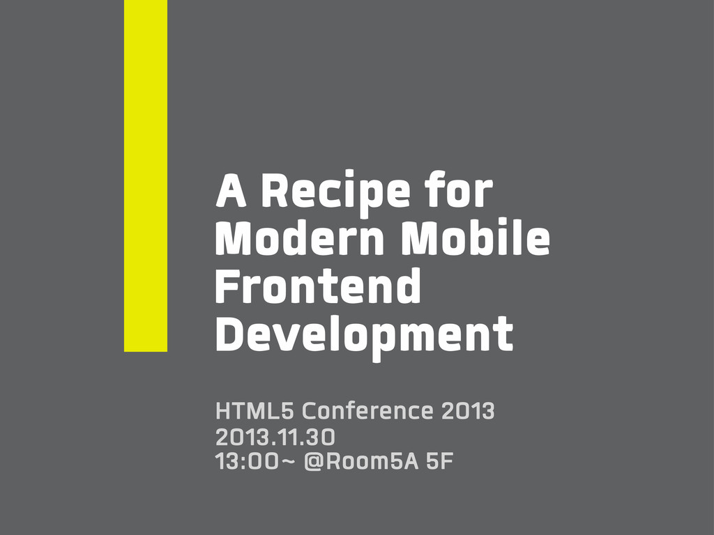 Development A Recipe for Modern Mobile Frontend...