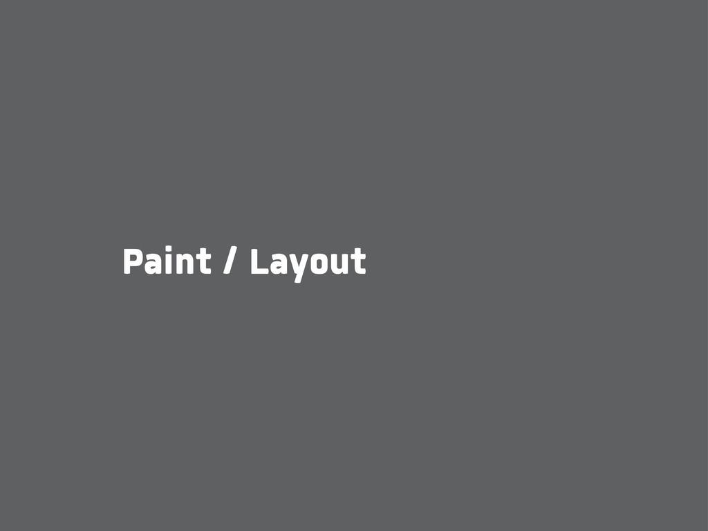 Paint / Layout