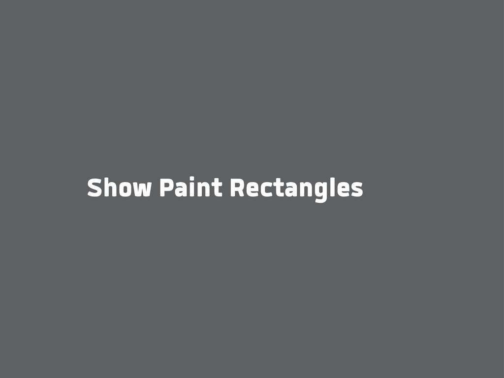 Show Paint Rectangles