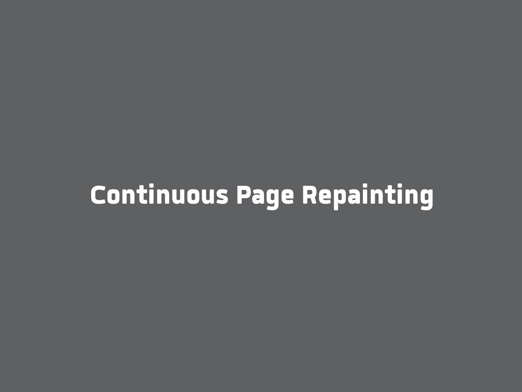 Continuous Page Repainting