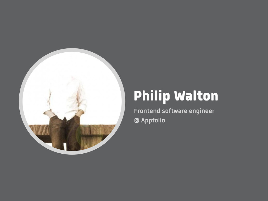 Philip Walton Frontend software engineer @ Appf...