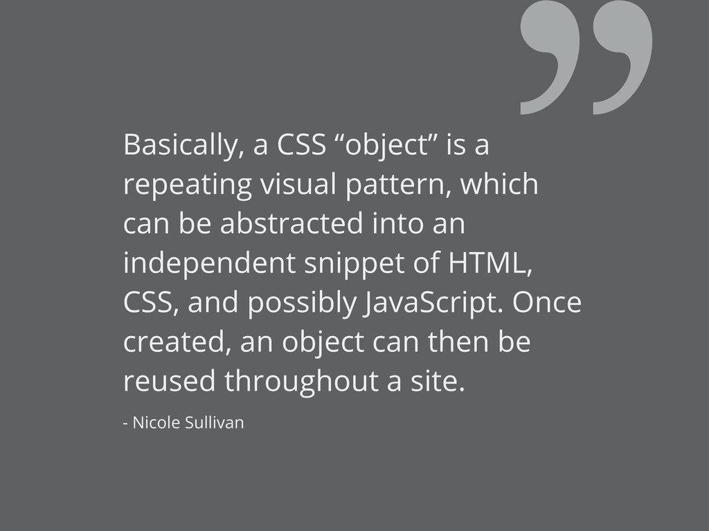 "Basically, a CSS ""object"" is a repeating visual..."