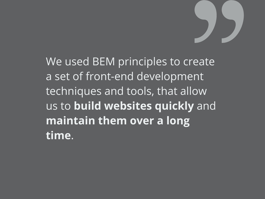 We used BEM principles to create a set of front...