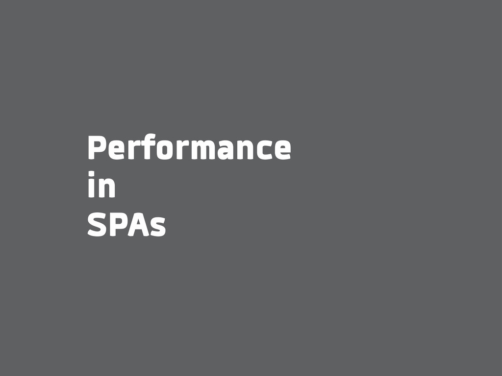 Performance in SPAs