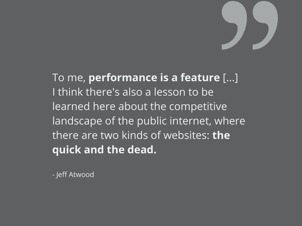 To me, performance is a feature [...] I think t...