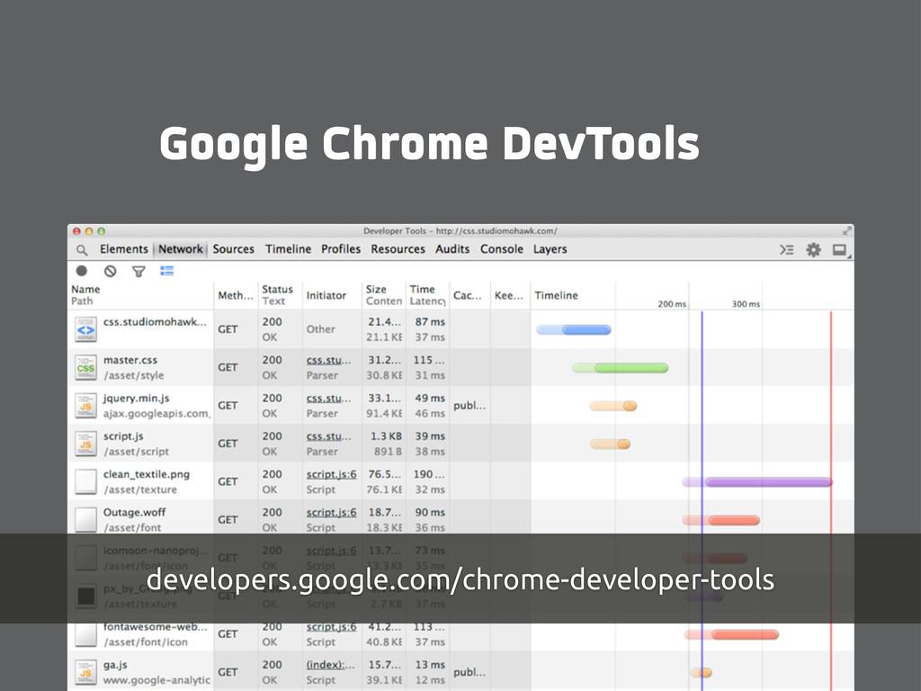 Google Chrome DevTools developers.google.com/ch...