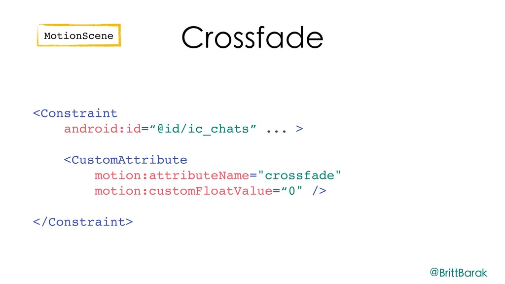 """Crossfade <Constraint android:id=""""@id/ic_chats""""..."""