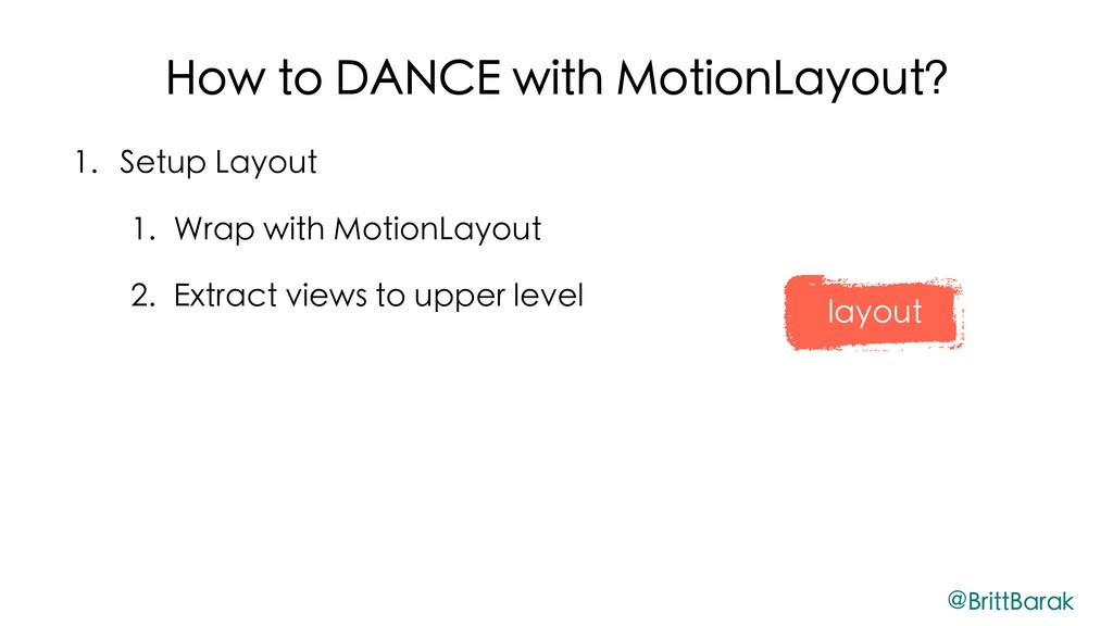 How to DANCE with MotionLayout? 1. Setup Layout...