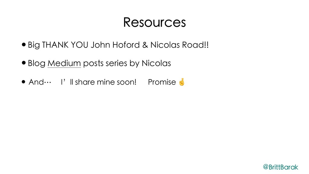 Resources •Big THANK YOU John Hoford & Nicolas ...