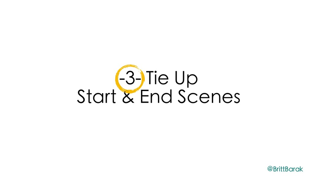 -3- Tie Up Start & End Scenes @BrittBarak