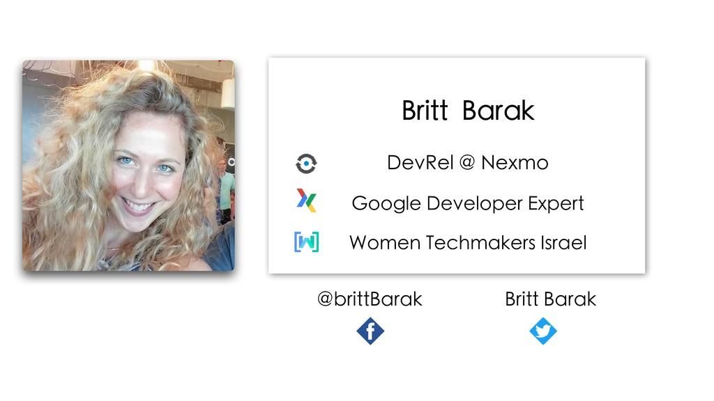 Britt Barak DevRel @ Nexmo Google Developer Exp...