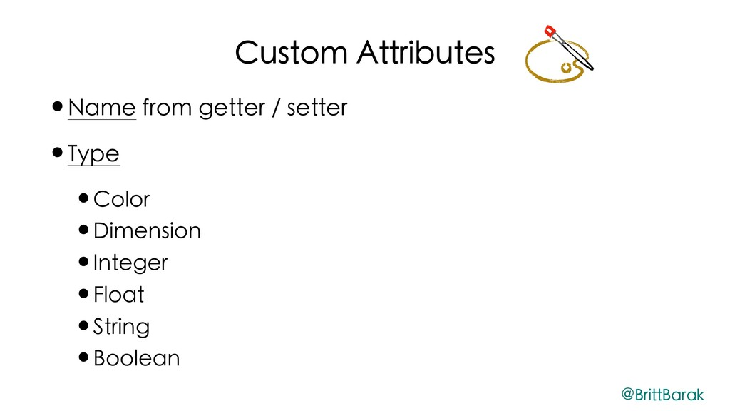 Custom Attributes •Name from getter / setter •T...