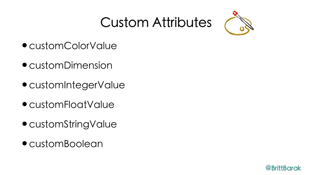 Custom Attributes •customColorValue •customDime...