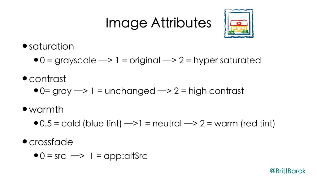 Image Attributes •saturation •0 = grayscale —> ...