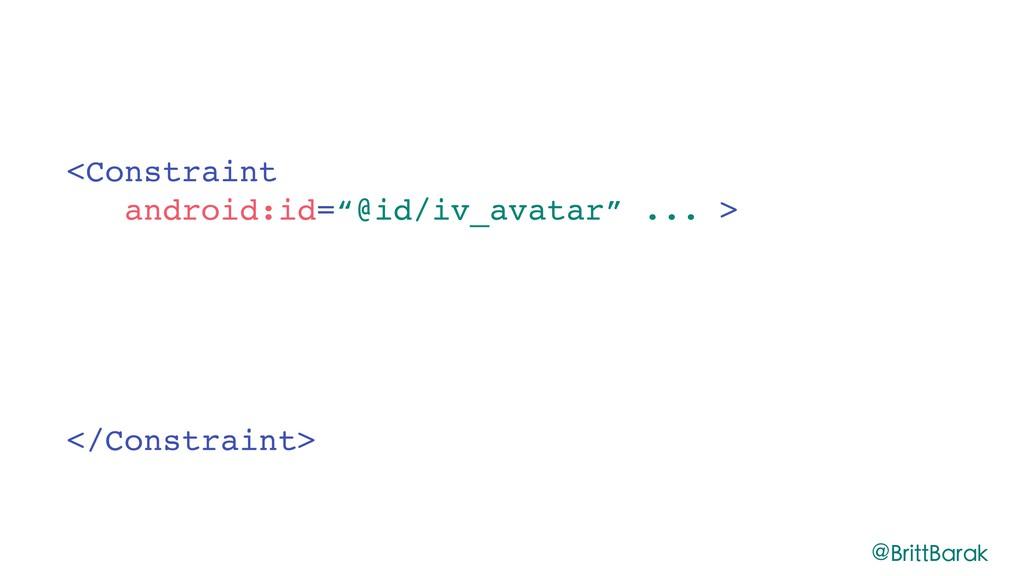 "<Constraint android:id=""@id/iv_avatar"" ... > <C..."