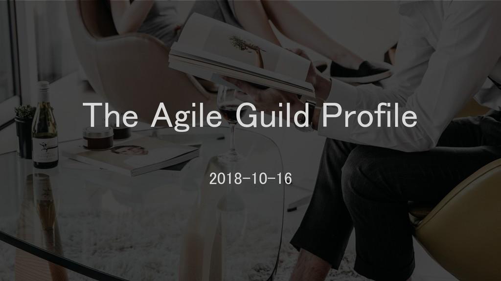 The Agile Guild Profile 2018-10-16