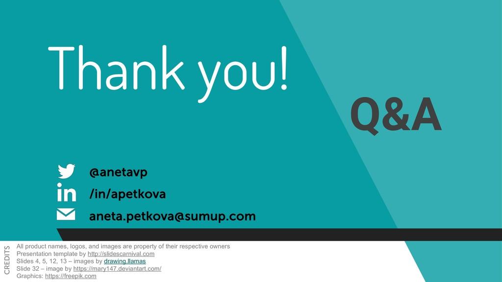 Thank you! Q&A /in/apetkova aneta.petkova@sumup...