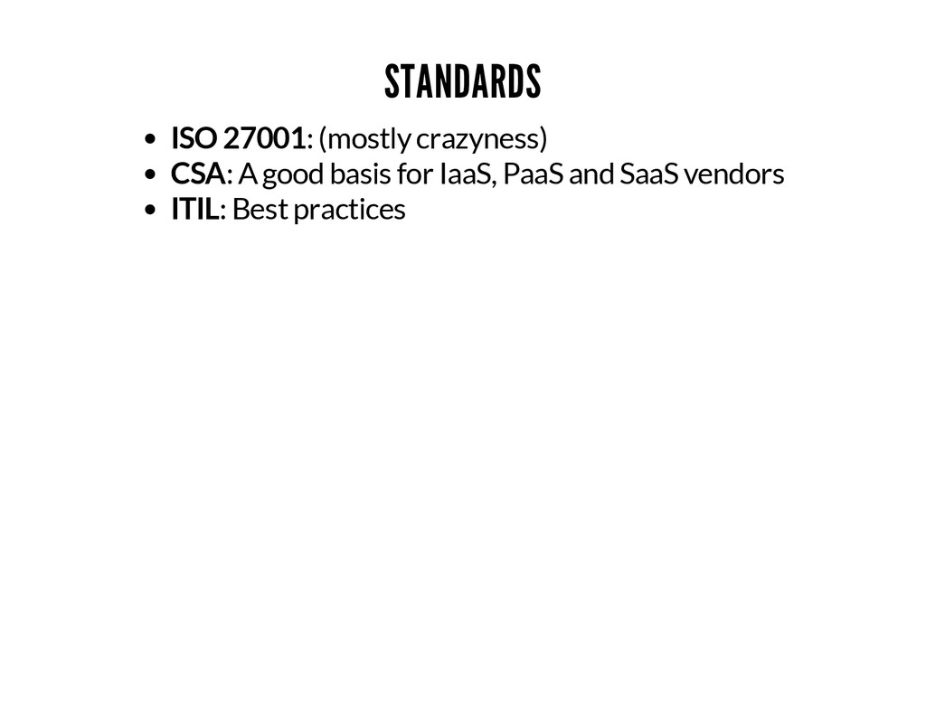 STANDARDS ISO 27001: (mostly crazyness) CSA: A ...
