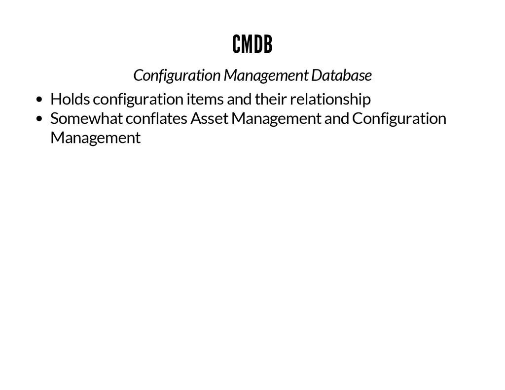 CMDB Configuration Management Database Holds co...