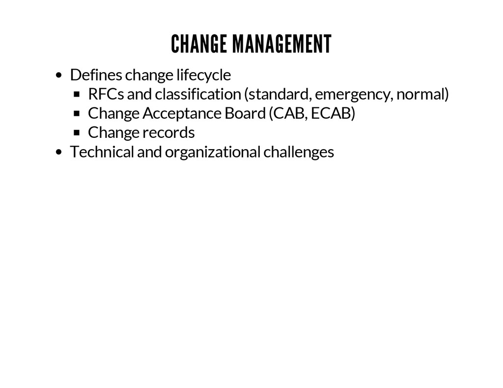 CHANGE MANAGEMENT Defines change lifecycle RFCs...