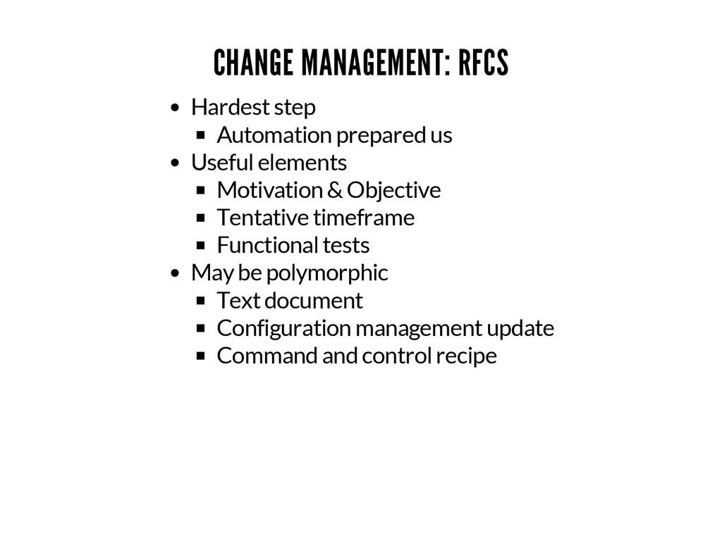 CHANGE MANAGEMENT: RFCS Hardest step Automation...