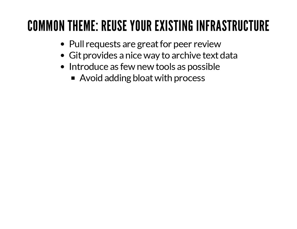 COMMON THEME: REUSE YOUR EXISTING INFRASTRUCTUR...
