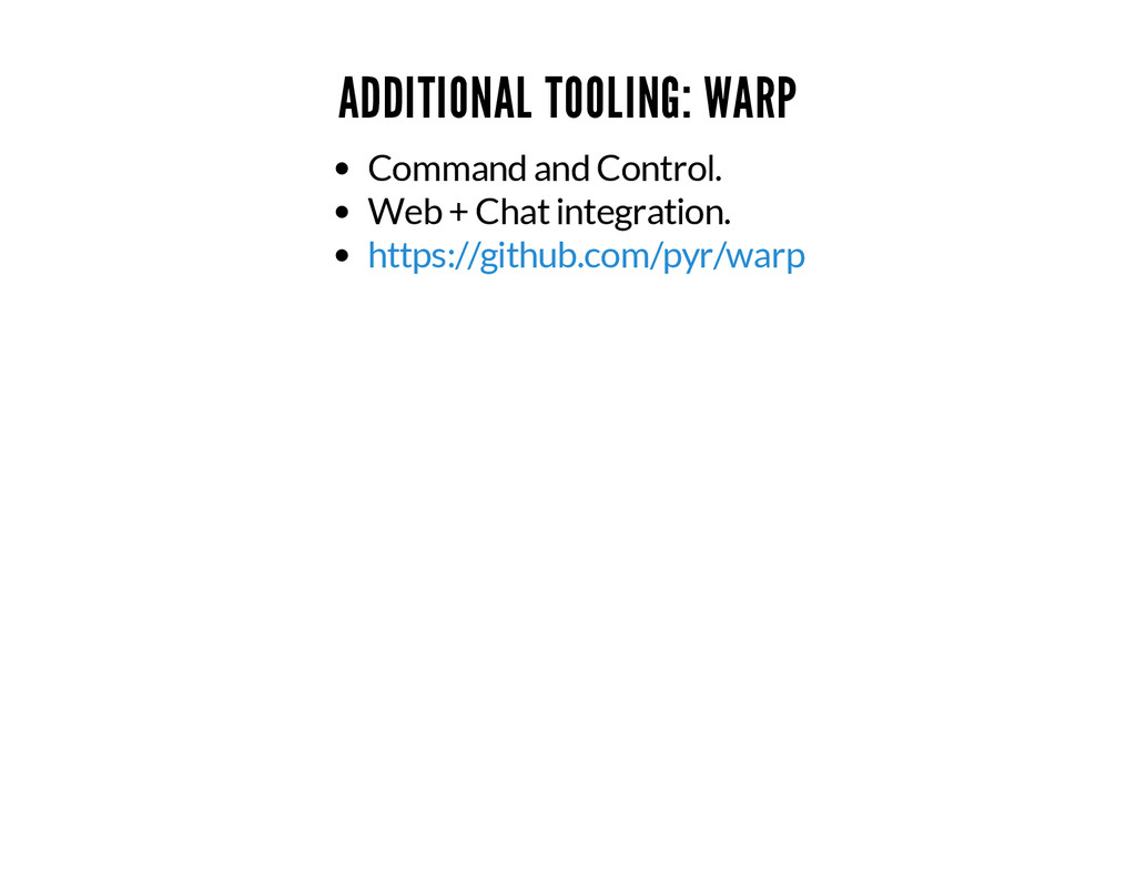 ADDITIONAL TOOLING: WARP Command and Control. W...